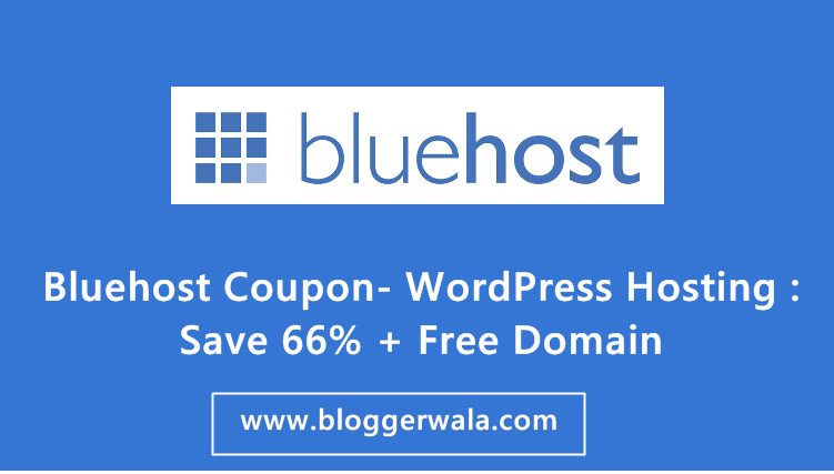 Bluehost Coupon- WordPress Hosting Save 66% + Free Domain