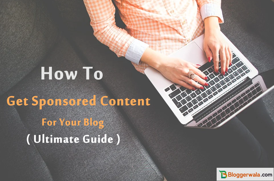 Get Sponsored Content For Blogs